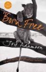 Born Free: The Full Story - Joy Adamson