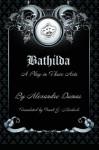 Bathilda: A Play in Three Acts - Frank J. Morlock, Alexandre Dumas