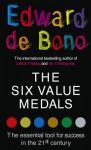 The Six Value Medals - Edward De De Bono