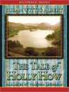The Tale of Holly How (Cottage Tales of Beatrix Potter Series #2) - Susan Wittig Albert, Virginia Leishman