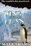 Wing And A Plan - Matt Adams