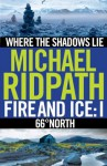 Fire and Ice Anthology: Where the Shadows Lie / 66° North (FIRE & ICE) - Michael Ridpath