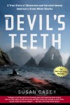The Devil's Teeth: A True Story of Obsession and Survival Among America's Great White Sharks - Susan Casey