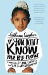 If You Don't Know Me by Now - Sathnam Sanghera