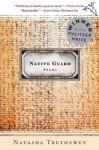 Native Guard - Natasha Trethewey