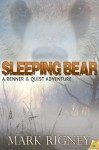 Sleeping Bear (A Renner & Quist Adventure) - Mark Rigney
