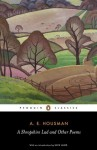 A Shropshire Lad and Other Poems: The Collected Poems of A. E. Housman - A.E. Housman, Archie Burnett, Nick Laird, John Sparrow