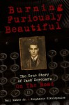 Burning Furiously Beautiful: The True Story of Jack Kerouac's On the Road - Paul Maher Jr., Stephanie Nikolopoulos