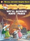 We'll Always Have Paris - Geronimo Stilton, Leonardo Favia, Ennio Bufi, Mirka Andolfo, Marta Lorini, Elisabetta Dami, Nanette McGuinness