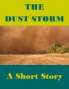 The Dust Storm (A Short Story) - Katrina Parker Williams