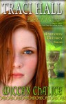 Wiccan Chalice (Rhiannon Godfrey, #4) - Traci E. Hall, T. Hayes
