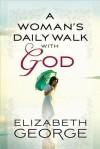 A Woman's Daily Walk with God - Elizabeth George