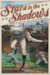 Stars in the Shadows: The Negro League All-Star Game of 1934 - Charles R. Smith Jr., Frank Morrison