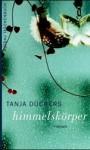 Himmelskörper - Tanja Dückers