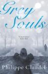 Grey Souls (paperback) - Philippe Claudel