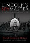 Lincoln's Spymaster: Thomas Haines Dudley and the Liverpool Network - David Hepburn Milton, William Hughes