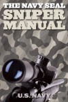The Navy Seal Sniper Manual - United States Department of the Navy
