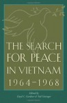 The Search for Peace in Vietnam, 1964-1968 (Foreign Relations and the Presidency) - Lloyd C. Gardner, Ted Gittinger