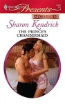 The Prince's Chambermaid (Harlequin Presents (Larger Print)) - Sharon Kendrick