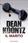 Il marito (Super bestseller) (Italian Edition) - Tullio Dobner, Dean Koontz