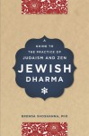 Jewish Dharma: A Guide to the Practice of Judaism and Zen - Brenda Shoshanna