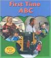First Time Abc (Heinemann Read And Learn) - Melinda Beth Radabaugh