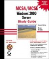 MCSA/MCSE Windows 2000 Server Study Guide: Exam 70-215 [With CDROM] - Lisa Donald, James Chellis
