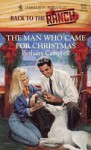 The Man Who Came for Christmas - Bethany Campbell