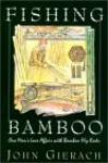 Fishing Bamboo - John Gierach