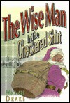 The Wise Man in the Checkered Shirt - Michael Drake