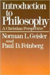 Introduction to Philosophy: A Christian Perspective - Paul D. Feinberg, Norman L. Geisler