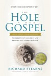 The Hole in Our Gospel Special Edition: What Does God Expect of Us? the Answer That Changed My Life and Might Just Change the World - Richard Stearns, Tommy Cresswell