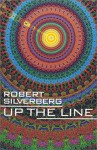 Up The Line - Robert Silverberg