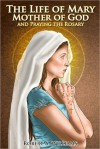 The Life of Mary Mother of God and Praying the Rosary - Robert A. Williams