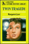 Twin Tragedy - Margaret Carr