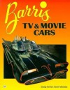 Barris TV and Movie Cars - David Fetherston, George Barris