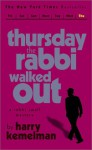 Thursday the Rabbi Walked Out - Harry Kemelman