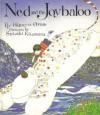 Ned And The Joybaloo - Hiawyn Oram, Satoshi Kitamura