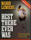 Mario LeMieux: Best There Ever Was - Dave Molinari, Ron Cook, Chuck Finder