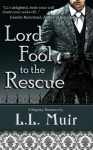 Lord Fool to the Rescue - L.L. Muir