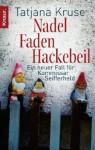 Nadel, Faden, Hackebeil; Kriminalroman - Tatjana Kruse