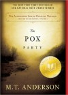 The Pox Party - M.T. Anderson