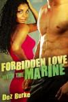 Forbidden Love with the Marine - Dez Burke