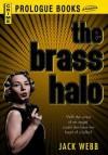The Brass Halo - Jack Webb