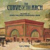 The Curve Of The Arch: The Story Of Louis Sullivan's Owatonna Bank - Larry Millett