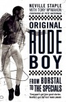 Original Rude Boy: From Borstal to The Specials - Neville Staple, Pete Waterman, Tony McMahon