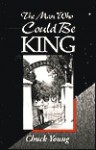 The Man Who Could Be King - Chuck Young, Jack Black