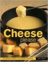 Cheese Please - Roz Denny