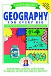 Janice VanCleave's Geography for Every Kid: Easy Activities That Make Learning Geography Fun - Janice VanCleave