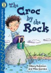 The Croc by the Rock, Level 1 (Lightning Readers) - Hilary Robinson